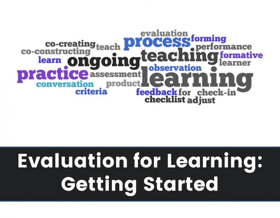 Evaluation for Learning: Getting Started