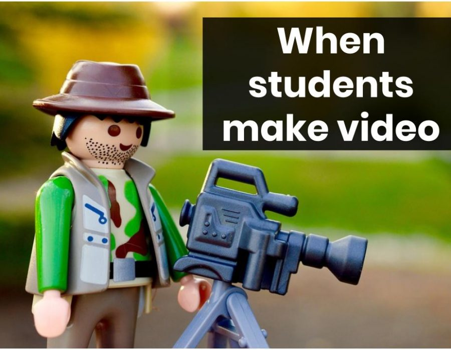 When students make video