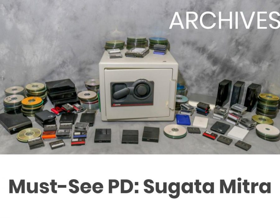 Archives: Must-See PD: Sugata Mitra
