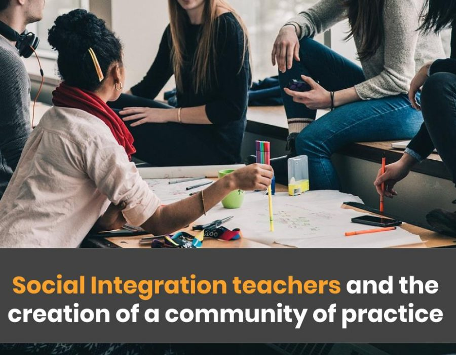 Social Integration teachers and the creation of a community of practice
