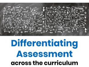 Differentiating Assessment Across the Curriculum