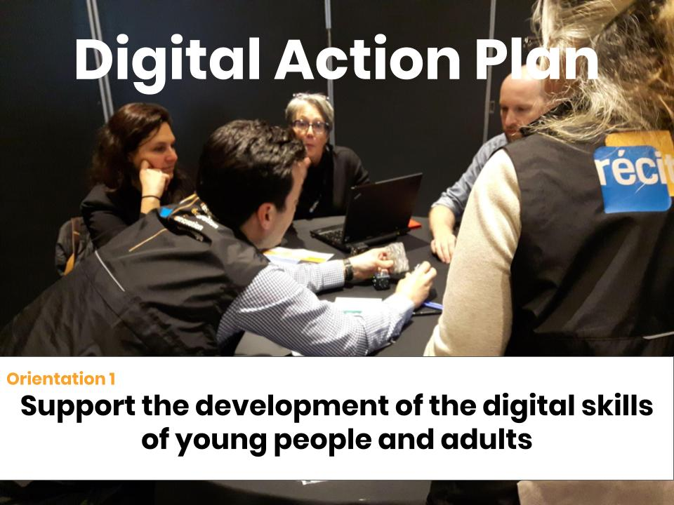 Digital action plan, orientation 1: Support the development of the digital skills of young people and adults