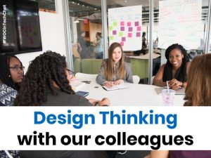 Design Thinking with our Colleagues