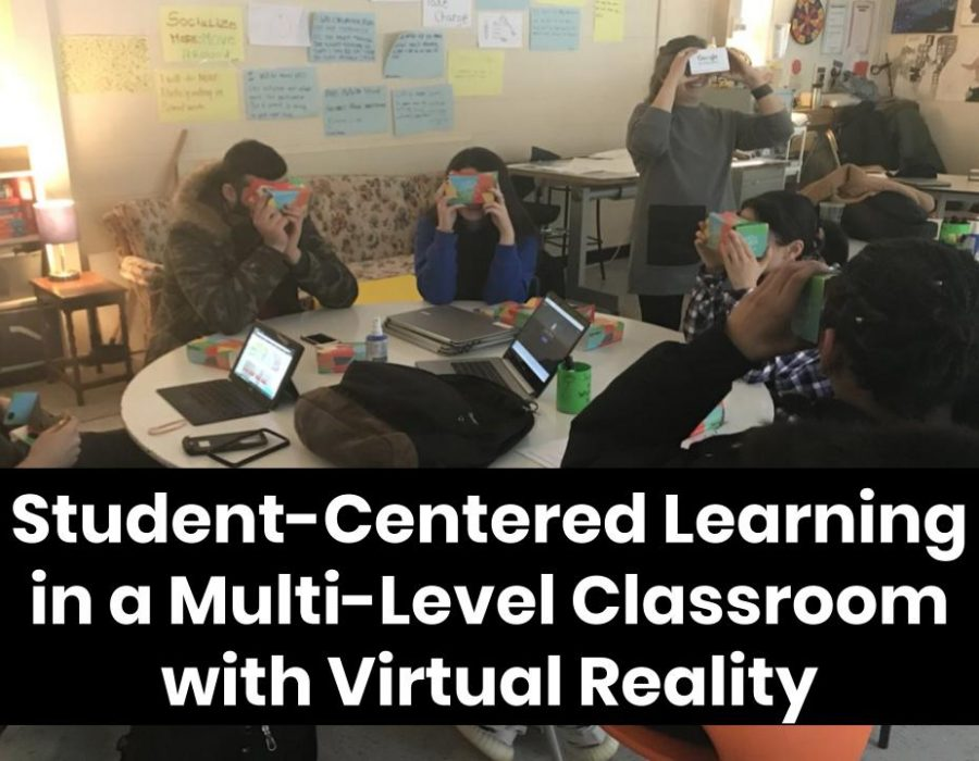 Student centered learning in a multi-level classroom with virtual reality
